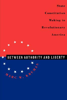 Between Authority and Liberty By Kruman, Marc W.